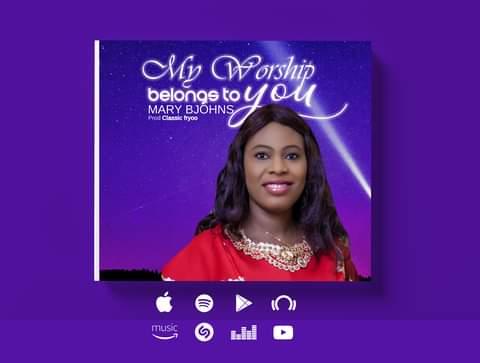 Music: Mary Bjohns – MY WORSHIP BELONGS TO YOU