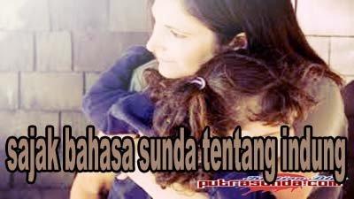 Contoh Sajak Bahasa Sunda Tentang Indung, Sedih!