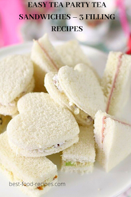 EASY TEA PARTY TEA SANDWICHES – 3 FILLING RECIPES