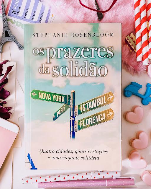 Os prazeres da solidão - Stephanie Rosenbloom