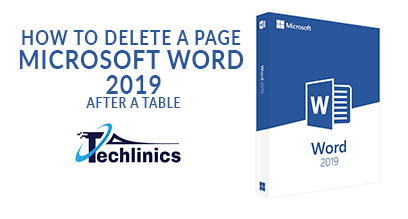 How to delete a page in MS Word 2019 after a teble