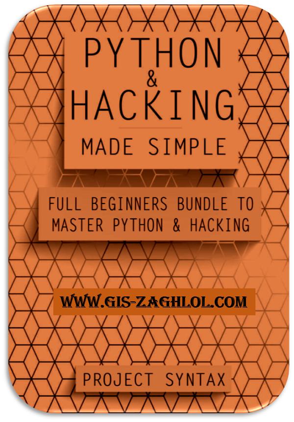 تحميل كتاب تعلم بايثون والقرصنة للمبتدئين ببساطة Python and Hacking Made Simple Full Beginner's Guide to Mastering Python