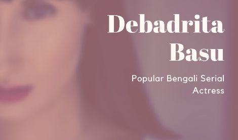Debadrita Basu - Popular Bengali Serial Actress