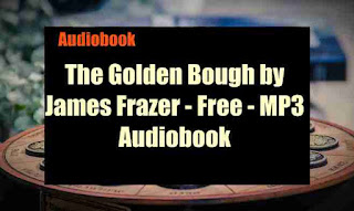 The Golden Bough by James Frazer - Free - MP3 Audiobook