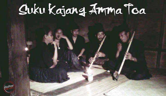 Suku Kajang Amma Toa, Sulawesi Selatan