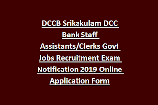 DCCB Srikakulam DCC Bank Staff Assistants Clerks Govt Jobs Recruitment Exam Notification 2019 Online Application Form