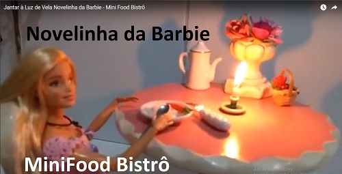 Novelinha da Barbie e Mini Food Bistrô