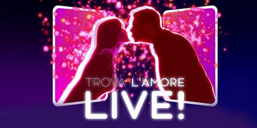 trova l'amore live