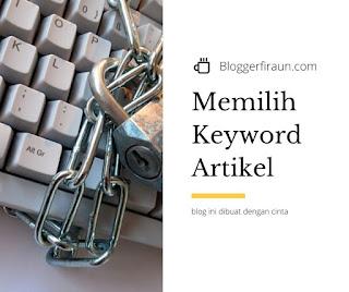 Cara memilih keyword artikel untuk penulis artikel murah