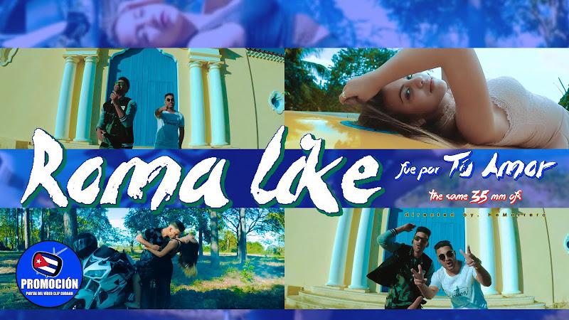 Roma Like - ¨Fue por tu amor¨ - Videoclip - Director: HE Marrero. Música urbana cubana. Reguetón. Cuba.