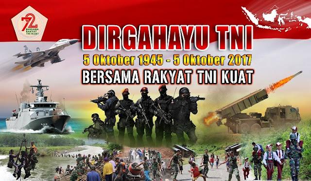 """Dirgahayu Tentara Nasional Indonesia (TNI) yang ke 72 tahun dengan tema """"Bersama Rakyat TNI Kuat"""""""