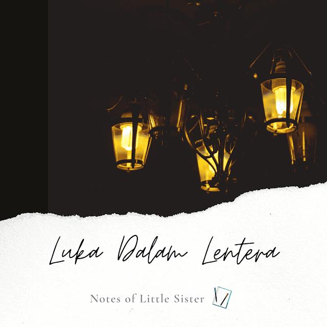 Puisi cinta Luka Dalam Lentera