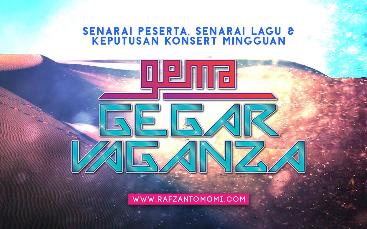 Gema Gegar Vaganza 2017 - Senarai Peserta, Senarai Lagu & Keputusan Konsert Mingguan Gema Gegar Vaganza 2017