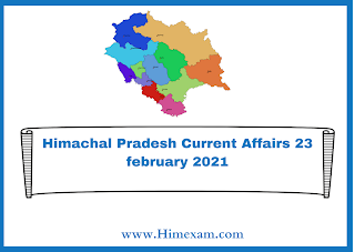 Himachal Pradesh Current Affairs 23 february 2021