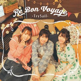 [Lirik+Terjemahan] TrySail - Re Bon Voyage (Selamat Jalan Kembali)