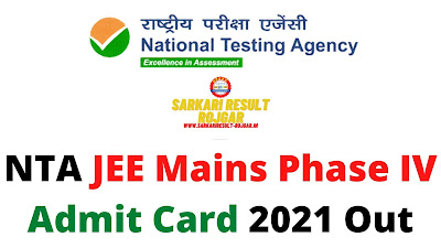 NTA JEE Mains Phase IV Admit Card Out 2021