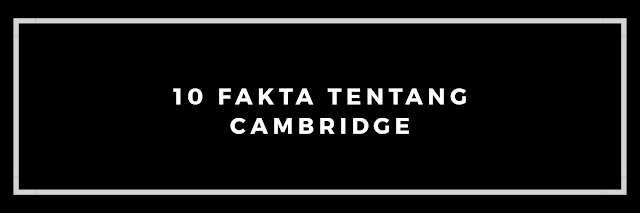 10 Fakta Tentang Cambridge