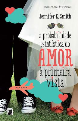 A Probabilidade Estatística do Amor à Primeira Vista - Jennifer E. Smith