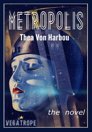 Metropolis novel by Thea Von Harbou