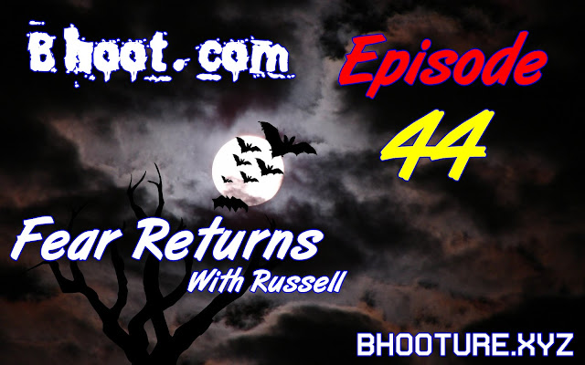Bhoot.Com by Rj Russell Episode 44 - 11 December, 2020 (11-12-2020) Download