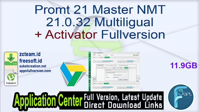 Promt 21 Master NMT 21.0.32 Multiligual + Activator Fullversion
