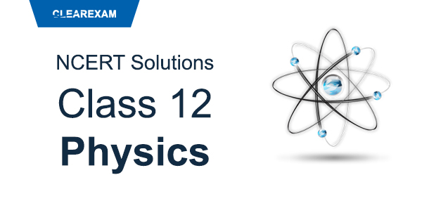 NCERT Solutions Class 12 Physics