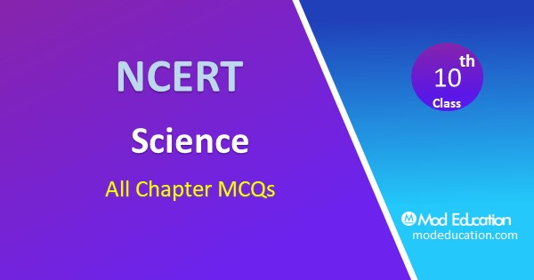 MCQs Question for Class 10 Science Chapter Wise