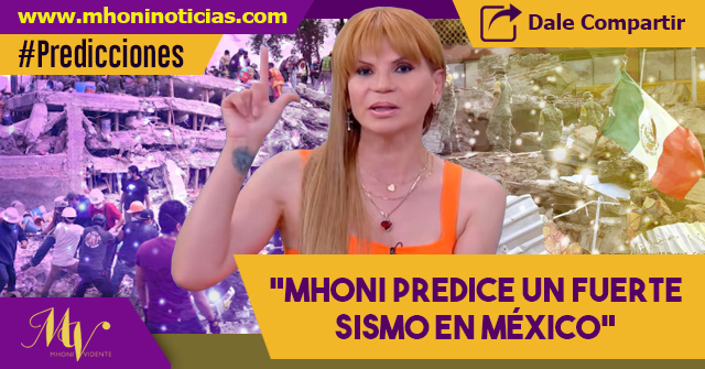 SISMO EN MÉXICO; predice MHONI VIDENTE.