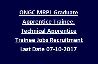 ONGC MRPL Graduate Apprentice Trainee, Technical Apprentice Trainee Jobs Recruitment Notification Last Date 07-10-2017