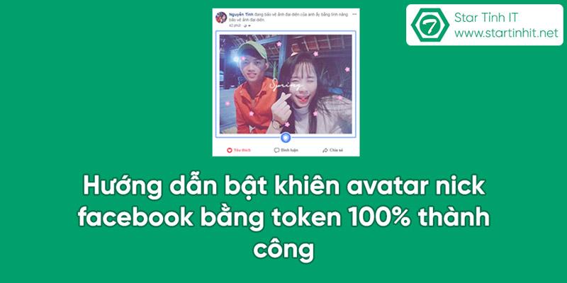 Hướng dẫn bật khiên avatar nick facebook bằng token 100% thành công