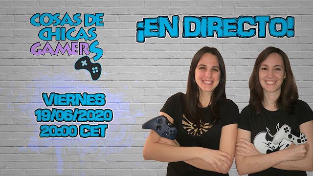 CHICAS GAMERS EN DIRECTO (19/06/2020)