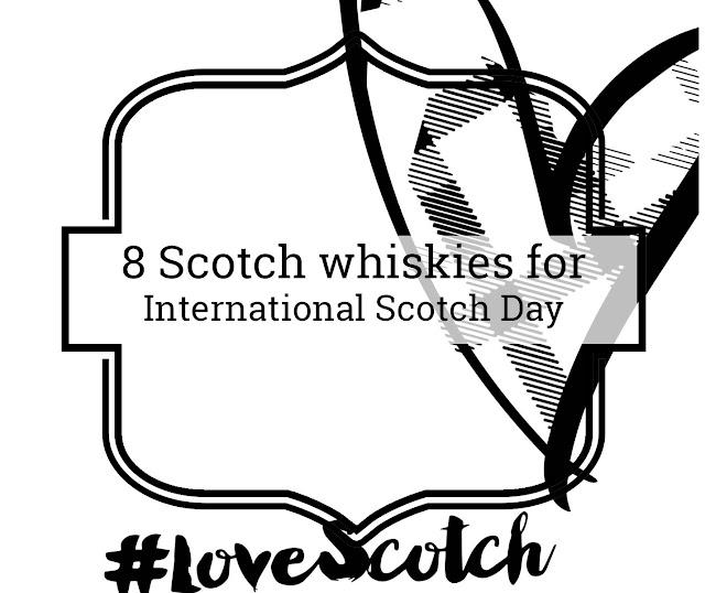 8 Scotch whiskies for International Scotch Day #LoveScotch