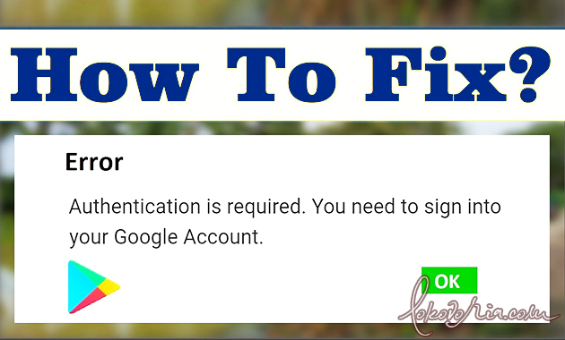 Authentication is required. You need to sign into your Google Account