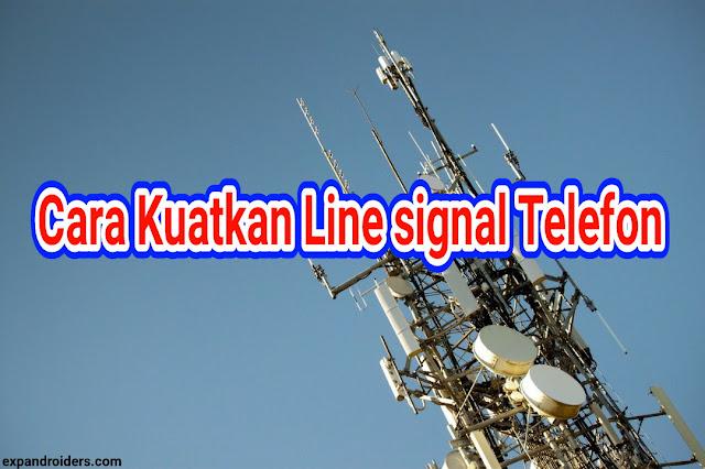 Cara Kuatkan Line Signal Telefon