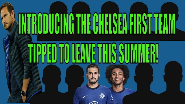 CHELSEA TRANSFER NEWS | INTRODUCING THE CHELSEA FIRST TEAM TIPPED TO LEAVE THIS SUMMER!