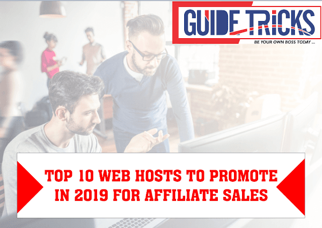 Top 10 Web Hosts to Promote in 2019 for Affiliate Sales