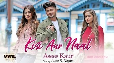 KISI AUR NAAL LYRICS | Translation | Asees Kaur
