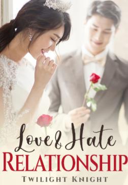 Novel Love and Hate Relationship Karya Twilight Knight Full Episode