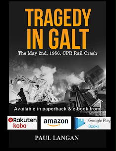 Tragedy in Galt - The May 2nd, 1956, CPR Rail Crash, 2nd Edition Revised