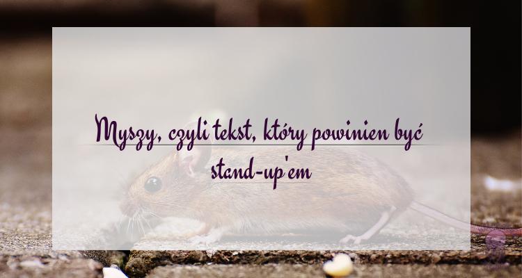 myszy czyli tekst, który powinien być stand upem