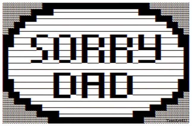 Ascii Art Sorry Dad Copy Paste Code Cool Ascii Text Art 4 U