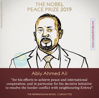 Nobel Peace Prize 2019 to Ethiopian Prime Minister Abiy Ahmed Ali