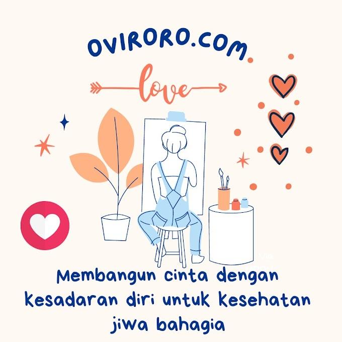 Membangun Cinta dengan Kesadaran Diri untuk Kesehatan Jiwa Bahagia