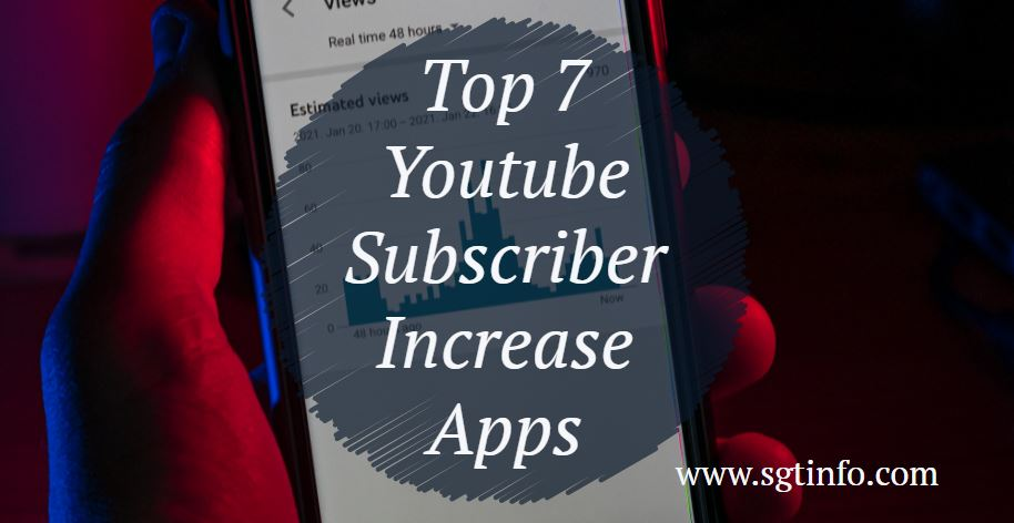 Top 7 Youtube Subscriber Increase Apps