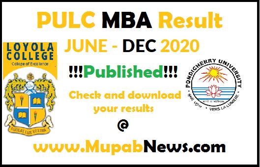 Pondicherry University Loyola College Result June 2020 - PULC Twinning Programme MBA DEC 2020 2nd 4th Semester Examination Results @ www.pondiuniv.edu.in