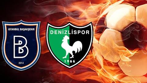 istanbul Başakşehir - Denizlispor maçını canlı izle