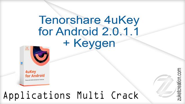 Tenorshare 4uKey for Android 2.0.1.1 + Keygen