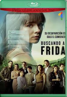 Buscando a Frida Temporada 1 (2021) [1080p BRrip] [Latino] [LaPipiotaHD]