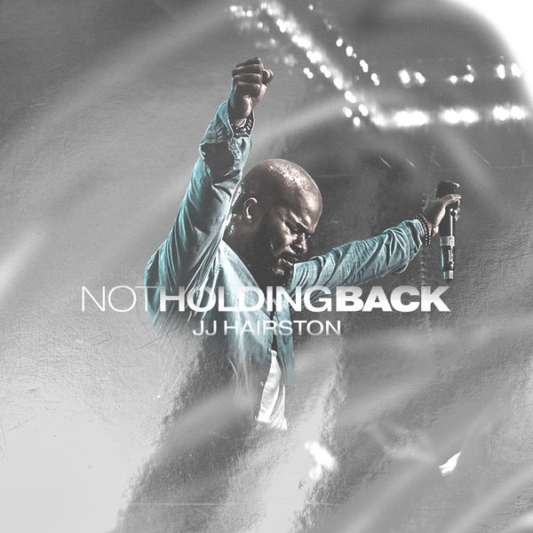 Album: JJ Hairston – Not Holding Back