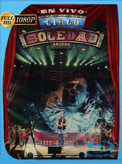 Ricardo Arjona: Circo Soledad En Vivo (2019) HD [1080p] Latino [GoogleDrive] SilvestreHD